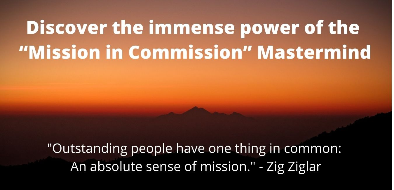 """Discover the immense power of the """"Mission in Commission"""" Mastermind"""